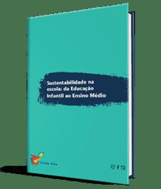01 MOCKUP E-book_Sustentabilidade na escola - um guia para o desenvolvimento das crianças e jovens no mundo_VERDE_
