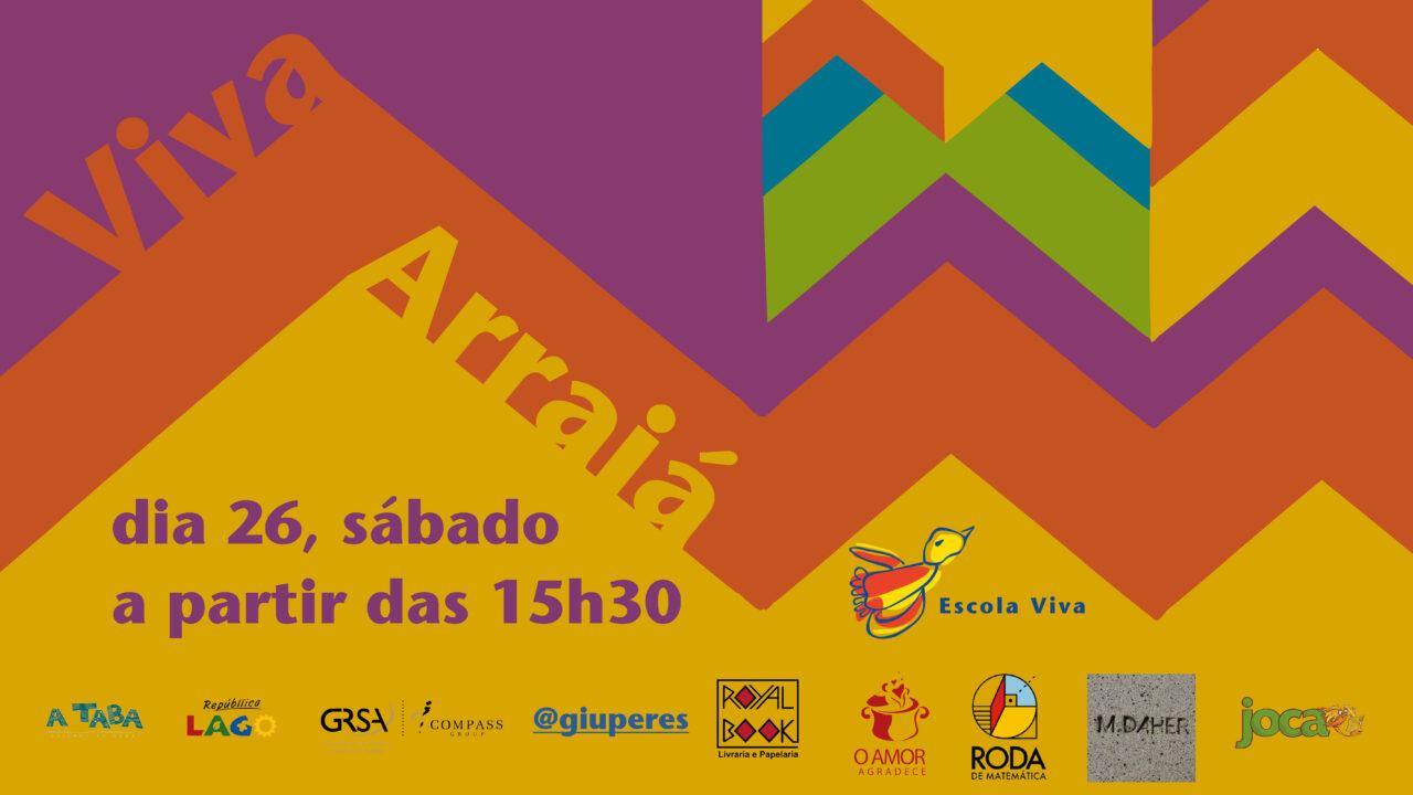 Convite do Arraia da Escola Viva, que será no dia 26 de junho, a partir das 15h30 pelo Youtube.